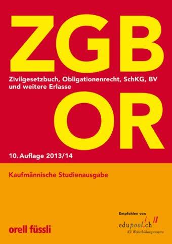 ZGB OR Kaufmännische Studienausgabe: Zivilgesetzbuch, Obligationenrecht, SchKG, BV und weitere Erlasse