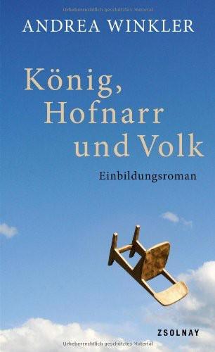 König, Hofnarr und Volk: Einbildungsroman