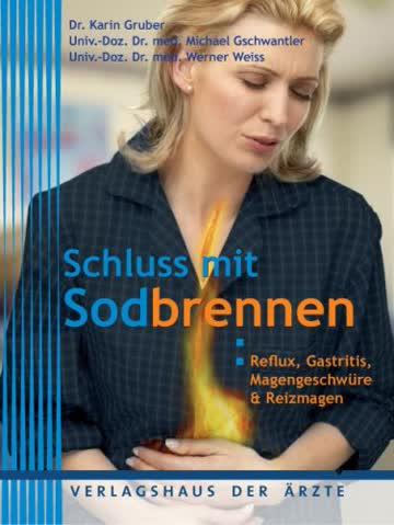Schluss mit Sodbrennen: Reflux, Gastritis, Magengeschwüre & Reizmagen