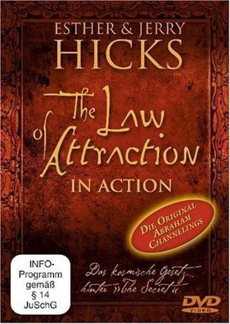 "The Law of Attraction in Action - Das kosmische Gesetz hinter ""The Secret"""