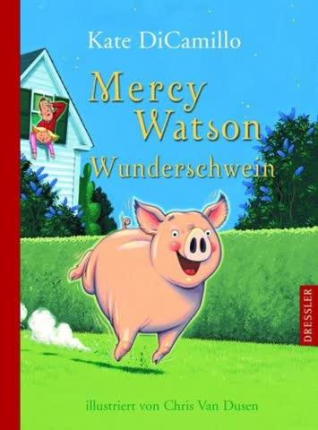 Mercy Watson - Wunderschwein