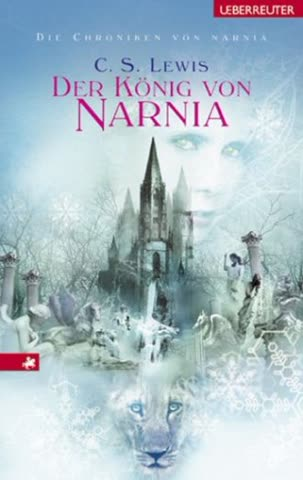 Die Chroniken von Narnia / Der König von Narnia