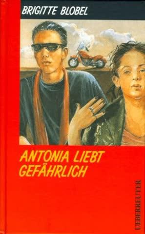 Antonia liebt gefährlich