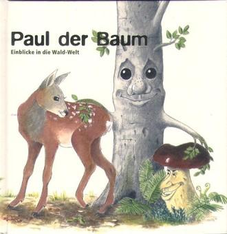 Paul der Baum - Einblicke in die Wald-Welt