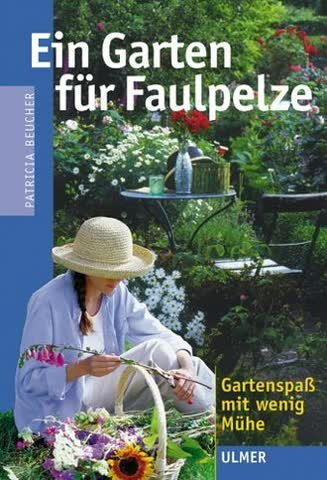 Ein Garten Für Faulpelze; Gartenspass Mit Wenig Mühe
