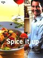 Spice it up - Prise für Prise frische Ideen für die kreative Küche