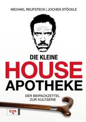 Die Kleine House-Apotheke; Der Beipackzettel Zur Kultserie