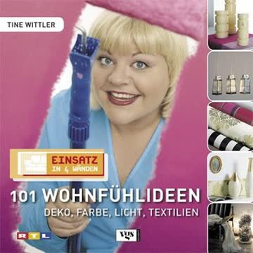 Einsatz in vier Wänden 2. 101 Wohlfühlideen - Deko, Farbe, Licht, Textilien