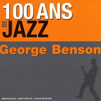 George Benson - 100 Ans de Jazz
