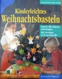 Kinderleichtes Weihnachtsbasteln. Schritt-für- Schritt- Anleitungen