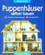 Puppenhäuser selber bauen: Detaillierte Bauanleitungen. Vermaßte Pläne