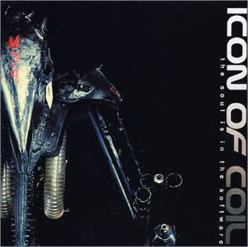 Icon of Coil - Soul Is in the Software,the