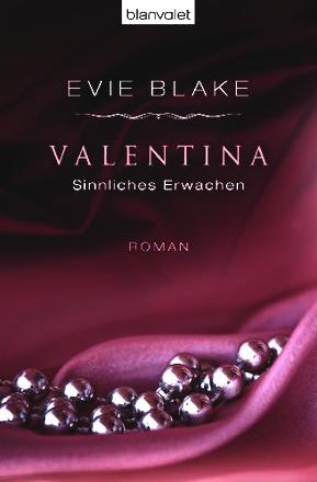 Valentina 1 - Sinnliches Erwachen: Roman