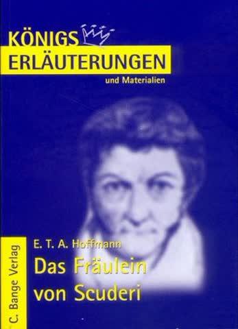 Königs Erläuterungen und Materialien, Bd.314, Das Fräulein von Scuderi
