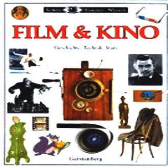 Film & Kino. Geschichte, Technik, Stars