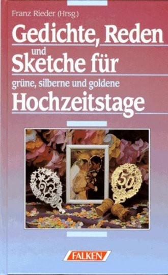Gedichte, Reden und Sketche für grüne, silberne und goldene Hochzeitstage.