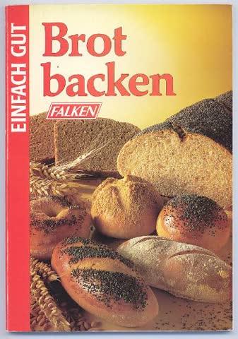 Brot backen. Einfach gut.