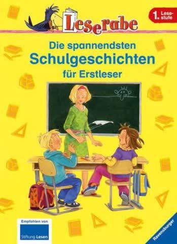 Die spannendsten Schulgeschichten für Erstleser (Leserabe - Sonderausgaben)