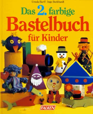 Das 2. farbige Bastelbuch für Kinder