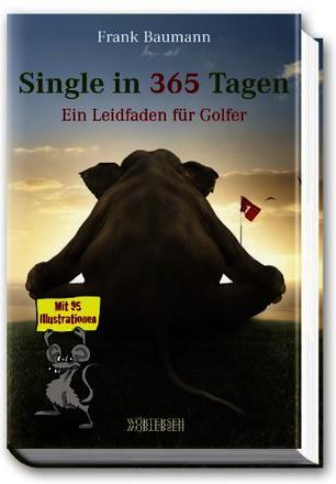 Single in 365 Tagen - Ein Leidfaden für Golfer