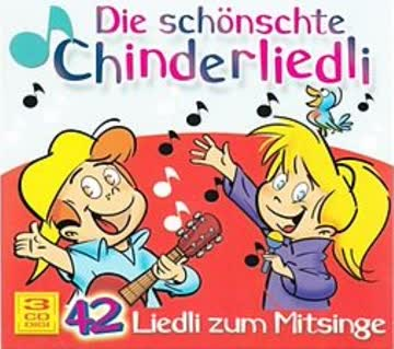 Chinderlieder - 42 Liedli Zum Mitsinge