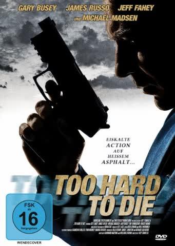 Too Hard to Die