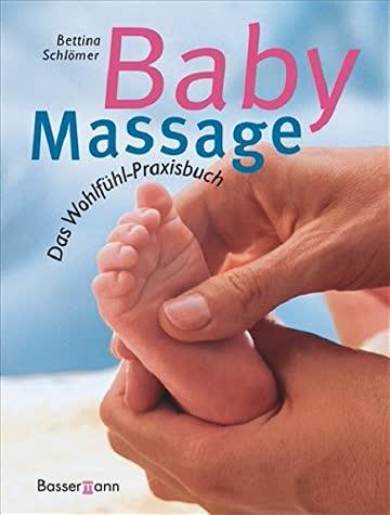 Babymassage. Das Praxisbuch für Eltern