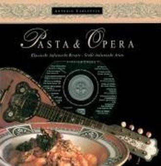 Pasta & Opera. Klassische italienische Rezepte. Große italienische Arien