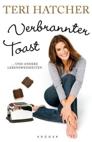 Verbrannter Toast: Und andere Lebensweisheiten