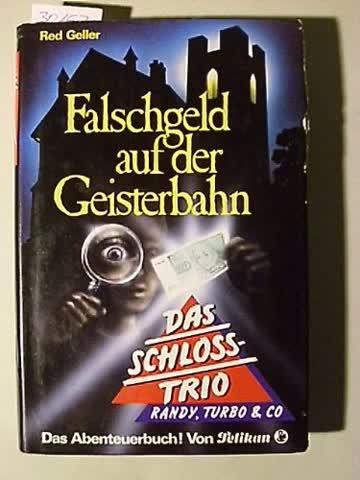 Das Schloss- Trio Band 2: Falschgeld auf der Geisterbahn
