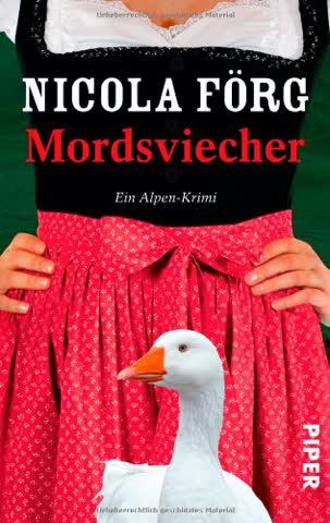 Mordsviecher: Ein Alpen-Krimi (Alpen-Krimis, Band 4)