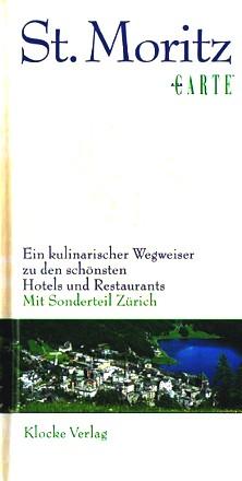 St. Moritz à la carte: Ein kulinarischer Wegweiser zu den schönsten Restaurants und Hotels - mit Sonderteil Zürich