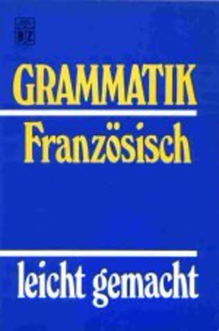 GRAMMATIK FRANZOSISCH LEICHT GEMACHT.