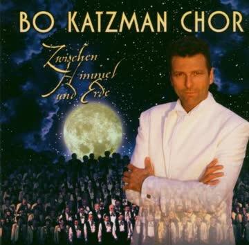 Bo Katzman Chor - Zwischen Himmel und Erde