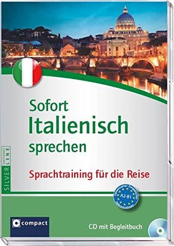 Sofort Italienisch sprechen - Audio-CD mit Begleitbuch: Fit für die Reise in 90 Minuten