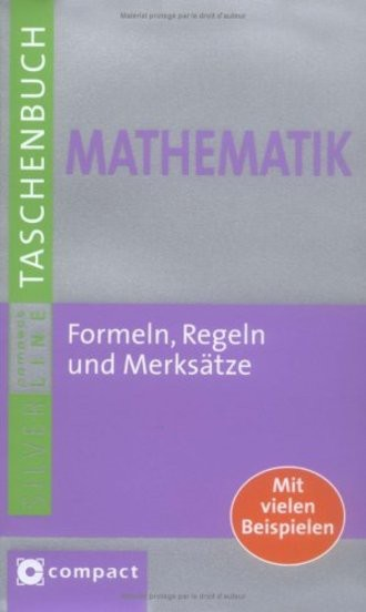 Formelsammlung Mathematik: Formeln, Regeln und Merksätze. Compact SilverLine