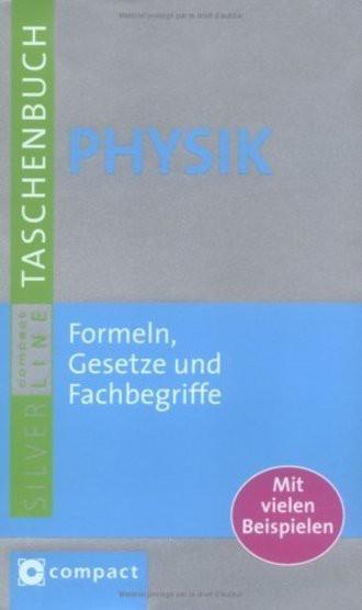 Physik; Formeln, Gesetze Und Fachbegriffe