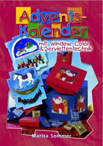 Adventskalender mit Window Color & Serviettentechnik