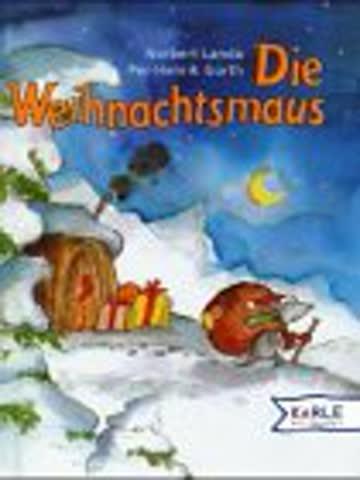 Die Weihnachtsmaus. ( Ab 3 J.)
