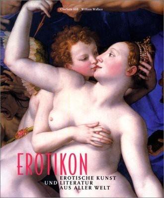 Erotikon; Ein Illustriertes Lesebuch Der Erotischen Literatur