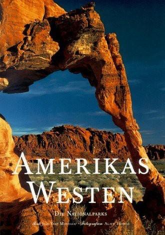 Amerikas Westen. Die Nationalparks