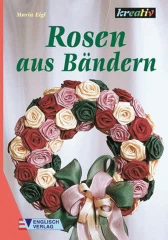 Rosen aus Bändern.