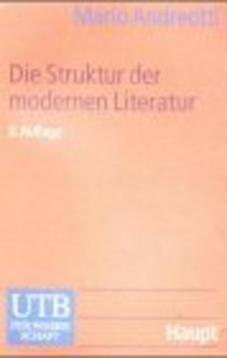 Die Struktur Der Modernen Literatur; Neue Wege In Der Textanalyse. Einführung, Erzählprosa Und Lyrik