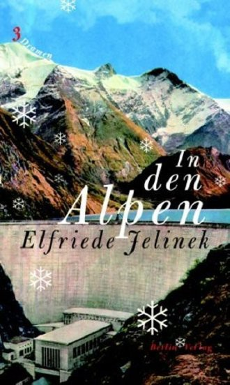 In Den Alpen; Drei Dramen