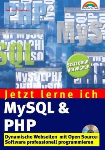 Jetzt lerne ich MySQL & PHP Dynamische Webseiten mit Open Source-Software programmieren