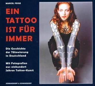 Ein Tattoo ist für immer: Die Geschichte der Tätowierung in Deutschland