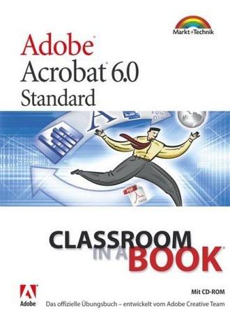 Adobe Acrobat 6.0. Classroom in a Book. Das offizielle Übungsbuch.