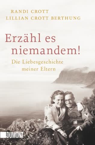 Erzähl es niemandem!: Die Liebesgeschichte meiner Eltern (Taschenbücher)