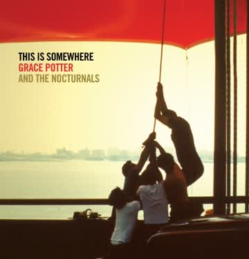 Grace Potter - This Is Somewhere