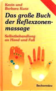 Das große Buch der Reflexzonenmassage : Selbstbehandlung an Hand und Fuß , [mit mehr als 500 Anleitungen].